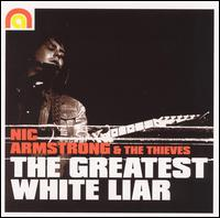 The Greatest White Liar - Nic Armstrong & the Thieves