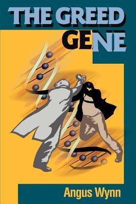 The Greed Gene - Wynn, Angus