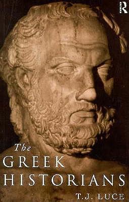 The Greek Historians - Luce, T James
