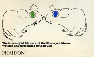 The Green-Eyed Mouse and the Blue-Eyed Mouse - Gill, Bob