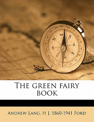 The Green Fairy Book - Lang, Andrew, and Ford, H J
