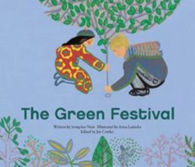 The Green Festival: Recycling Paper to Save Trees - Scotland - Nam, Jeong-Hee, and Cowley, Joy (Editor)