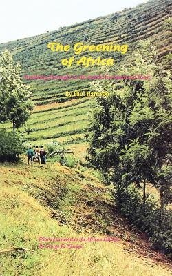 The Greening of Africa. Breaking Through in the Battle for Land and Food - Harrison, Paul