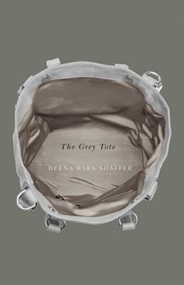The Grey Tote - Shaffer, Deena Kara
