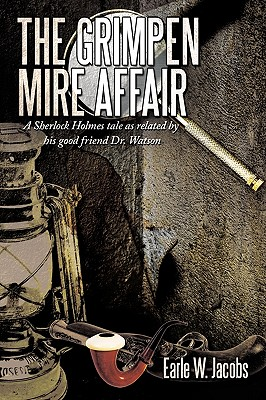 The Grimpen Mire Affair: A Sherlock Holmes Tale as Related by His Good Friend Dr. Watson - Jacobs, Earle W