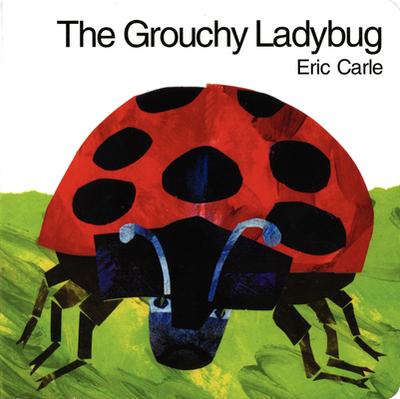 The Grouchy Ladybug - Carle, Eric