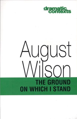 The Ground on Which I Stand - Wilson, August