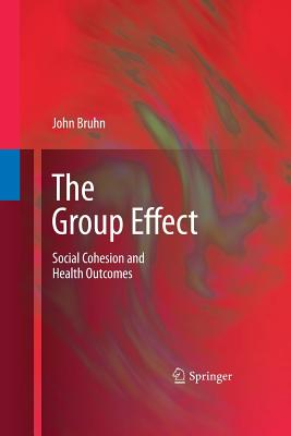 The Group Effect: Social Cohesion and Health Outcomes - Bruhn, John