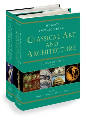 The Grove Encyclopedia of Classical Art & Architecture: Two Volumes - Campbell, Gordon