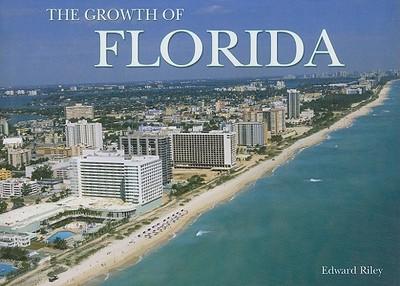 The Growth of Florida - Riley, Edward