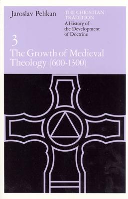 The Growth of Medieval Theology: 600-1300 - Pelikan, Jaroslav Jan