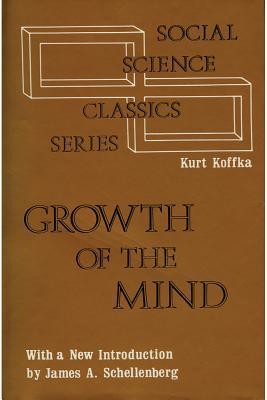The Growth of the Mind - Koffka, Kurt