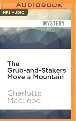 The Grub-And-Stakers Move a Mountain - MacLeod, Charlotte