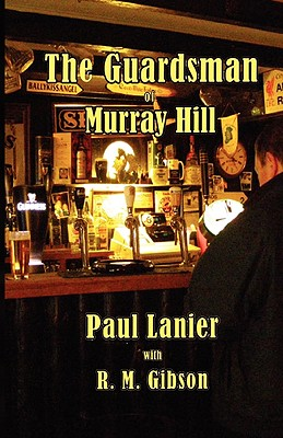 The Guardsman of Murray Hill - Lanier, Paul, and Gibson, R M