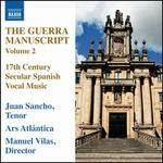 The Guerra Manuscript, Vol. 2: 17th Century Secular Spanish Vocal Music
