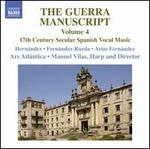 The Guerra Manuscript, Vol. 4: 17th Century Secular Spanish Vocal Music