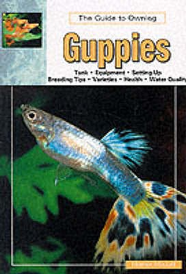 The Guide to Owning Guppies - Mozart, Homer