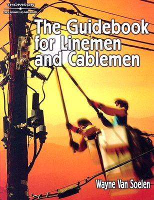 the guidebook for lineman and cableman book by wayne van soelen 1 rh alibris com Love Quotes for Your Boyfriend Google Love for Your Boyfriend