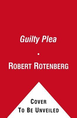 The Guilty Plea - Rotenberg, Robert