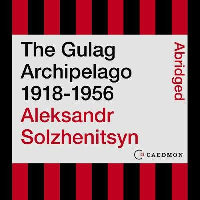 The GULAG Archipelago, 1918-1956 ; an experiment in literary investigation - Solzhenitsyn, Aleksandr Isaevich