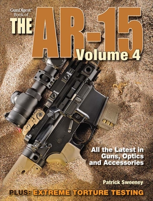 The Gun Digest Book of the Ar-15, Volume 4 - Sweeney, Patrick