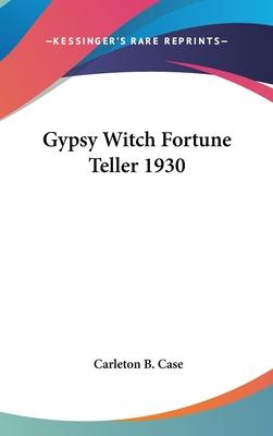 The Gypsy Witch Fortune Teller 1930 - Case, Carleton B
