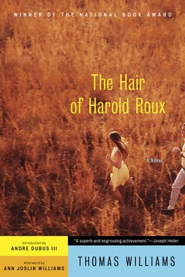 The Hair of Harold Roux - Williams, Thomas, and Dubus, Andre (Introduction by)