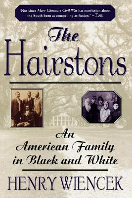 The Hairstons: An American Family in Black and White - Wiencek, Henry