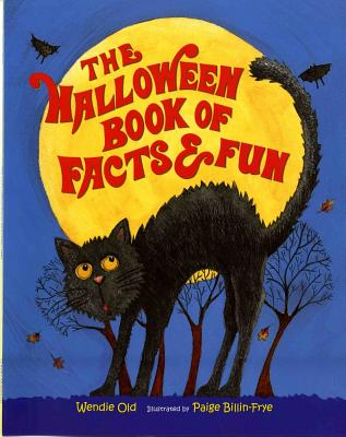 The Halloween Book of Facts & Fun - Old, Wendie C