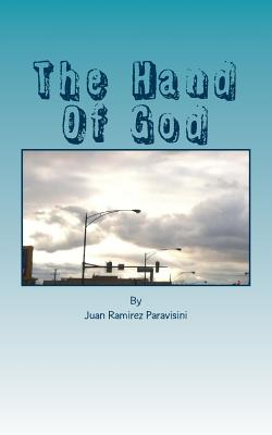 The Hand of God: The Mighty Hand of God - Ramirez Paravisini, Juan a
