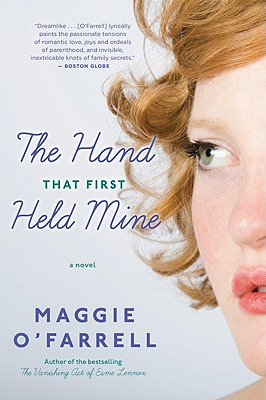 The Hand That First Held Mine - O'Farrell, Maggie