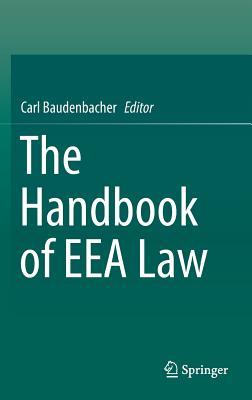 The Handbook of Eea Law - Baudenbacher, Carl (Editor)