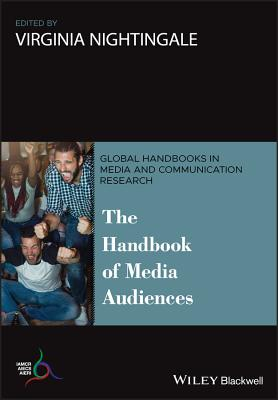 The Handbook of Media Audiences - Nightingale, Virginia (Editor)