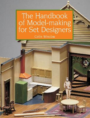 The Handbook of Model-Making for Set Designers - Winslow, Colin