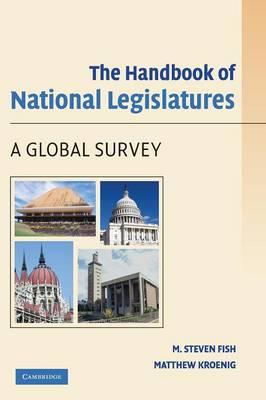 The Handbook of National Legislatures: A Global Survey - Fish, M Steven