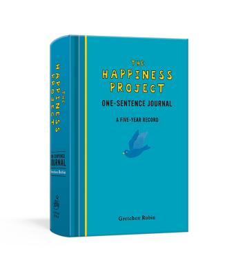The Happiness Project One-Sentence Journal: A Five-Year Record - Rubin, Gretchen