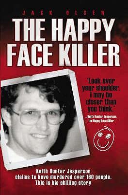 The Happy Face Killer - Olsen, Jack