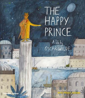 The Happy Prince: A Tale by Oscar Wilde - Wilde, Oscar, and Shearring, Maisie Paradise