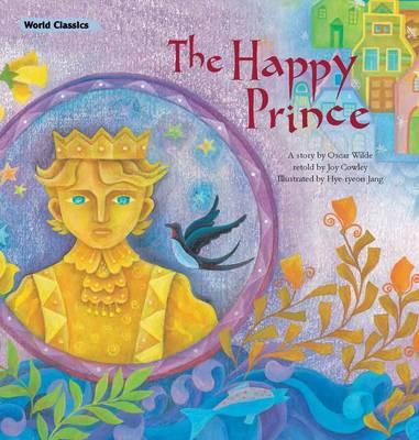 The Happy Prince - Wilde, Oscar, and Cowley, Joy (Editor)