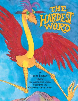 The Hardest Word: A Yom Kippur Story - Jules, Jacqueline