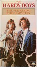 The Hardy Boys: The Flickering Torch Mystery - Ron Satlof