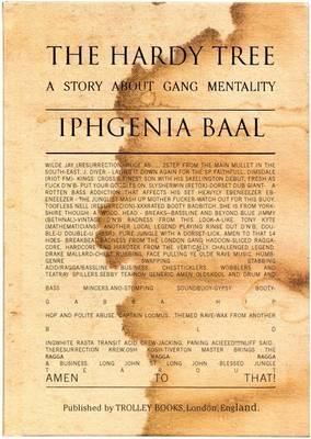 The Hardy Tree: A Story About Gang Mentality - Baal, Iphgenia