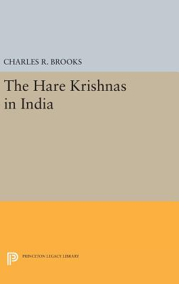 The Hare Krishnas in India - Brooks, Charles R.