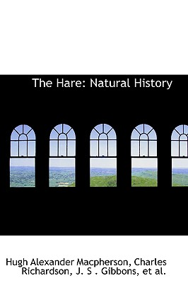 The Hare: Natural History - MacPherson, Hugh Alexander