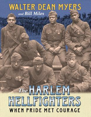 The Harlem Hellfighters: When Pride Met Courage - Myers, Walter Dean