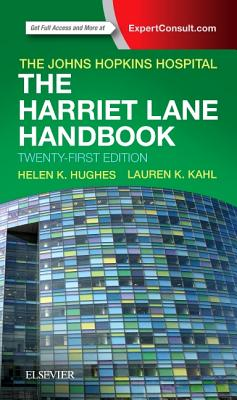 The Harriet Lane Handbook: Mobile Medicine Series - Johns Hopkins Hospital, and Kahl, Lauren, MD, and Hughes, Helen K, MD, MPH
