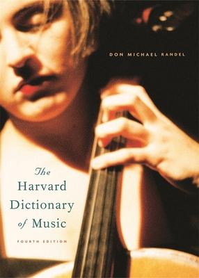 The Harvard Dictionary of Music: Fourth Edition - Randel, Don Michael, President (Editor)