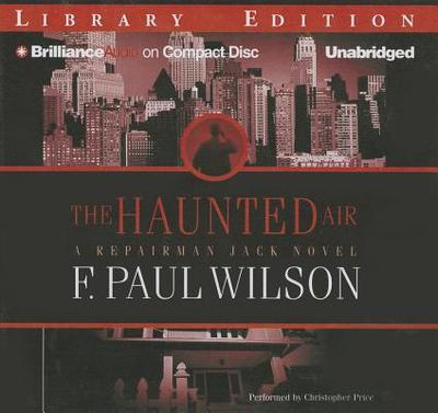 The Haunted Air - Wilson, F Paul, and Price, Christopher (Read by)