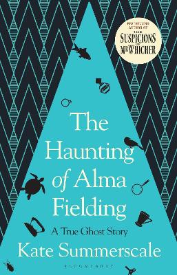 The Haunting of Alma Fielding: SHORTLISTED FOR THE BAILLIE GIFFORD PRIZE 2020 - Summerscale, Kate