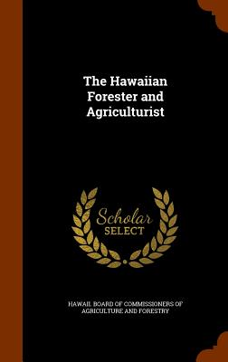 The Hawaiian Forester and Agriculturist - Hawaii Board of Commissioners of Agricu (Creator)